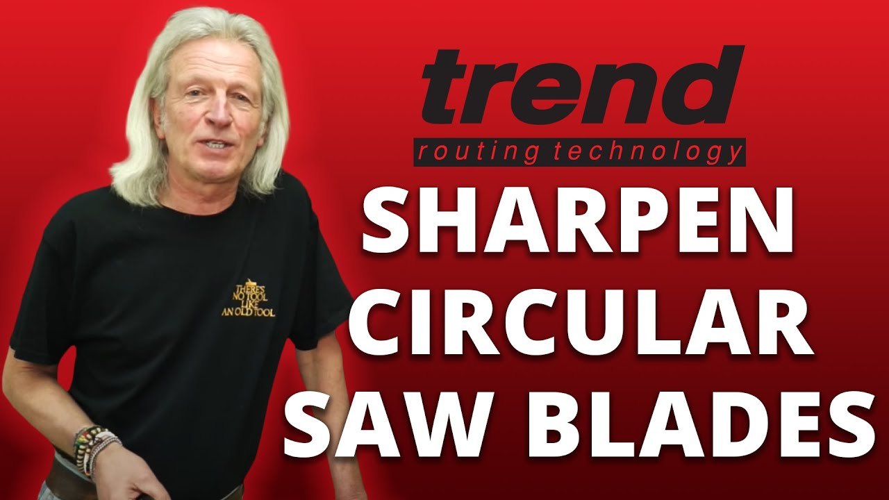 How to Sharpen Circular Saw Blades - Trend Diamond Sharpening Tips