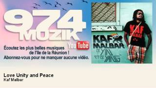 Kaf Malbar - Love Unity and Peace - 974Muzik