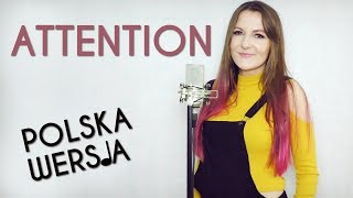 ATTENTION - Charlie Puth POLSKA WERSJA | POLISH VERSION by Kasia Staszewska