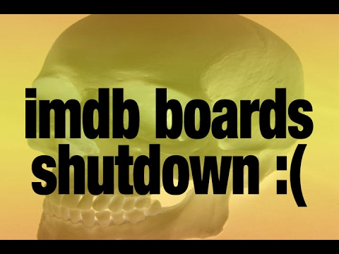 IMDb Message Boards Closed - Archiving and Alternatives