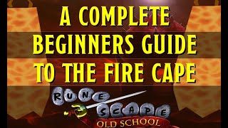 A Beginners Guide to the Fire Cape in Old School Runescape (Fight Caves)