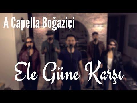 A Capella Boğaziçi - Ele Güne Karşı (MFÖ Cover)