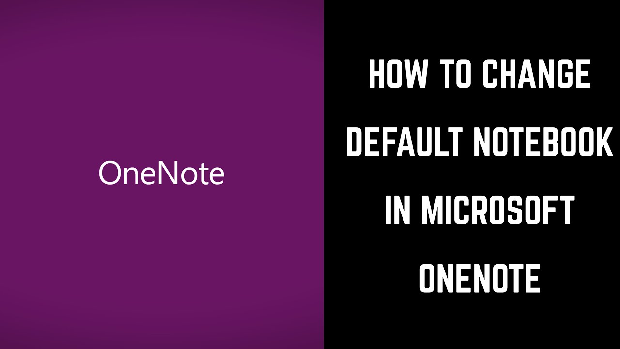 How to Change the Default Notebook in Microsoft OneNote