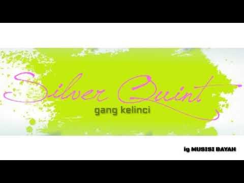 SILVER QUINT - GANG KELINCI