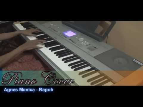 """[HD] Agnes Monica - Rapuh ( Piano Cover )"""""""""""""""" ✔"""