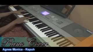 "[HD] Agnes Monica - Rapuh ( Piano Cover )"""""""" ✔"
