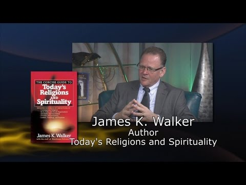 James K. Walker: Today's Religion and Spirituality