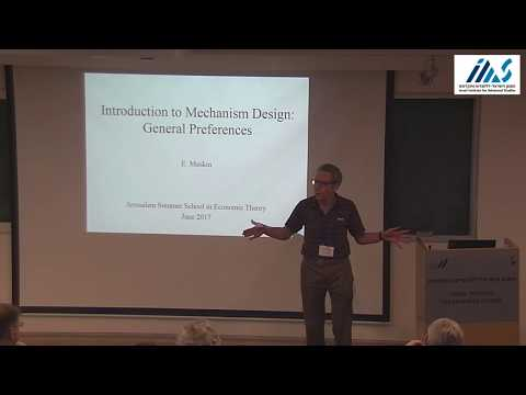 Eric Maskin - Introduction to Mechanism Design: General Preferences