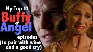 My Top 10 Buffy or Angel Episodes (to pair with wine and a good cry.)