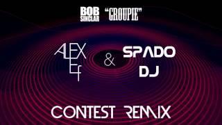 "Bob Sinclar - ""Groupie"" (AlexEf & Spado Dj Contest Remix)"