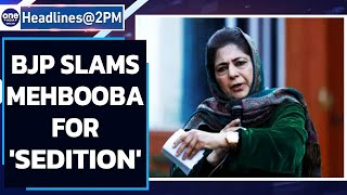 BJP demands Mehbooba's arrest for seditious remarks | Oneindia News