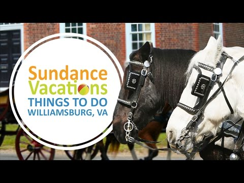 Sundance Vacations- Things to Do in Williamsburg, Va