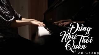 Đừng Như Thói Quen (JayKii, Ngọc Duyên Sara) || PianoCover #ANCOONG