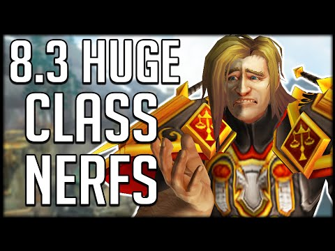 Patch 8.3 CLASS CHANGES - Huge NERFS Are Coming | WoW BfA