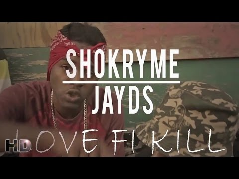 Shokryme Ft. Jayds - Love Fi Kill [Official Music Video HD]