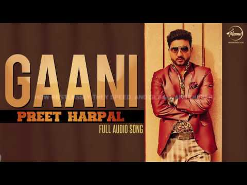 Gani ( Full Audio Song ) | Preet Harpal | Punjabi Song Collection | Speed Records