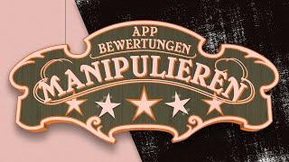 Wie App - Bewertungen manipuliert werden