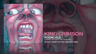 """King Crimson - Moonchild (Including """"The Dream"""" And """"The Illusion"""")"""