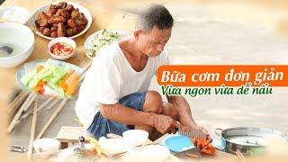 Ông Thọ Làm Bữa Cơm Tròn Vị, Đậm Đà Ngon Miệng | Daily Meal
