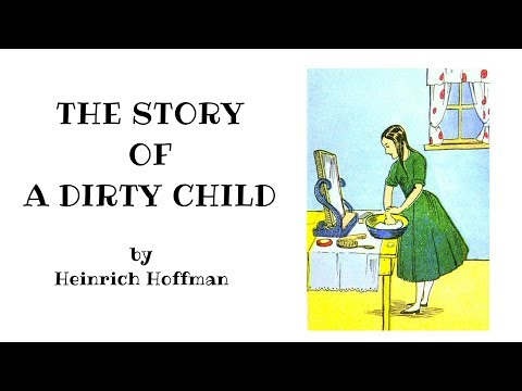 Dirty Child Cautionary Tale for Kids by Heinrich Hoffman