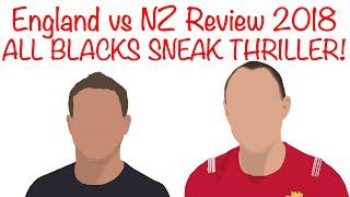 England vs New Zealand 2018 Review- All Blacks Sneak Thriller in the Rain