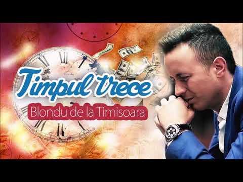 Blondu de la Timișoara - Timpul trece (video original)