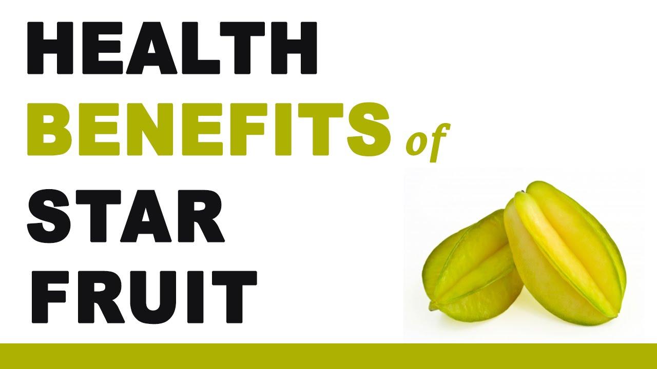 Health benefits of star fruit youtube