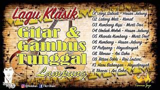 Lagu Klasik Gitar & Gambus Tunggal LAMPUNG