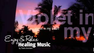 Healing And Relaxing Music For Meditation (Violet In My Heart) - Pablo Arellano