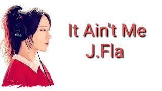 J.Fla - It Ain't Me Lyrics