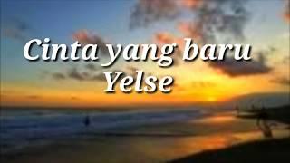 Download lagu YELSE - Cinta Yang Baru (lirik) Lagu Slowrock Terbaru