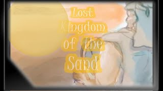 Lost Kingdom of the Sand