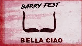 Barry Fest - Bella Ciao
