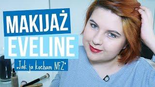 KOCHAM NFZ | Makijaż jedną marką: Eveline Cosmetics | Blogodynka