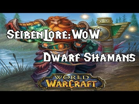 WoW Lore: Dwarf Shamans