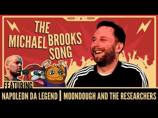 The Michael Brooks Song (By Napoleon Da Legend & Moondough and the Researchers)