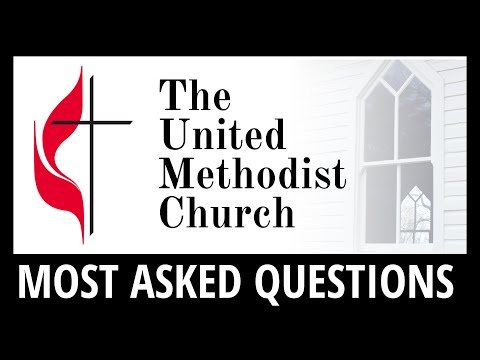 The United Methodist Church - Most Asked Questions