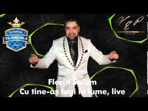 FLORIN SALAM - CU TINE AS FUGI IN LUME (CLUB TRANQUILA) LIVE
