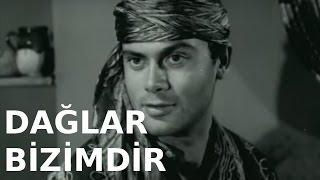 Dağlar Bizimdir (Yörük Efe) - Eski Türk Filmi Tek Parça (Restorasyonlu)