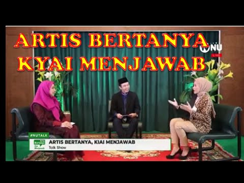 Download ARTIS BERTANYA, KYAI NU MENJAWAB