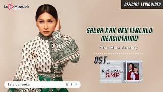 """Download Tata Janeeta - Salahkah Aku Terlalu Mencintaimu (Official Lyric Video) """"OST Dari Jendela SMP"""""""
