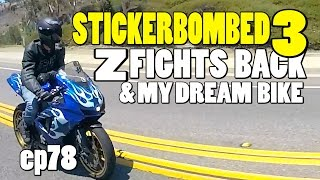 Z Fights Back and I ride my Dream Bike!