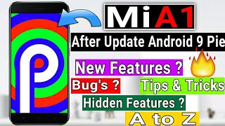 Mi A1 After Android 9 Pie Update Experience : Hidden Features, Bug's, Tips & Tricks etc. [ A to Z ]