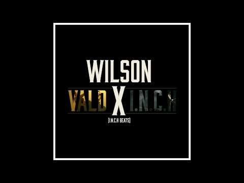 WILSON - VALD X I.N.C.H    [ I.N.C.H Beats ]