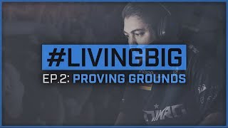 #livingBIG Ep. 2: Proving Grounds