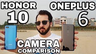 Honor 10 vs Oneplus 6 Camera Comparison|Honor 10 Camera Review|Oneplus 6 Camera Review