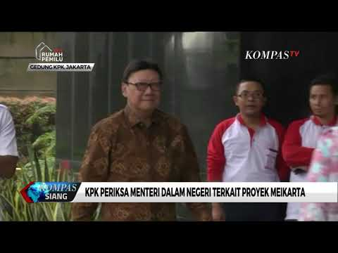 KPK Periksa Menteri Dalam Negeri Terkait Proyek Meikarta