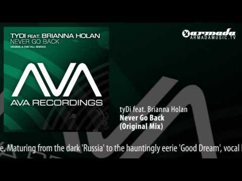 tyDi feat. Brianna Holan - Never Go Back (Original Mix)