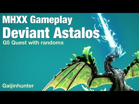 Monster Hunter XX: Deviant Astalos G5