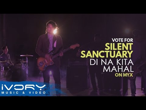 Vote for Silent Sanctuary - Di Na Kita Mahal on MYX